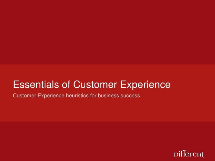 Essentials of Customer ExperienceCustomer Experience heuristics for business success