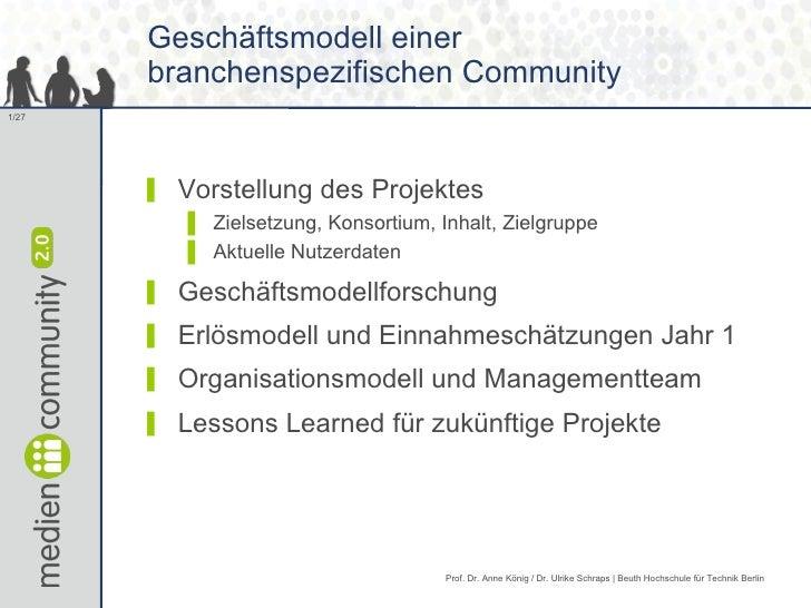 Geschäftsmodell einer branchenspezifischen Community <ul><li>Vorstellung des Projektes </li></ul><ul><ul><li>Zielsetzung, ...