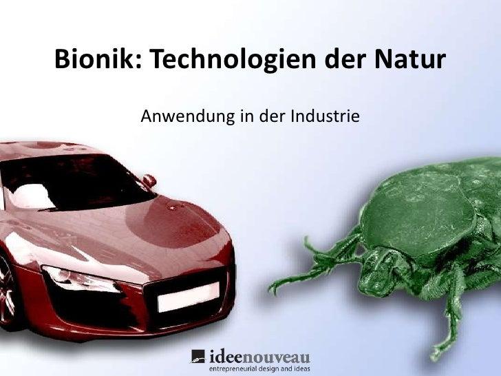 Bionik: Technologien der Natur<br />Anwendung in der Industrie<br />
