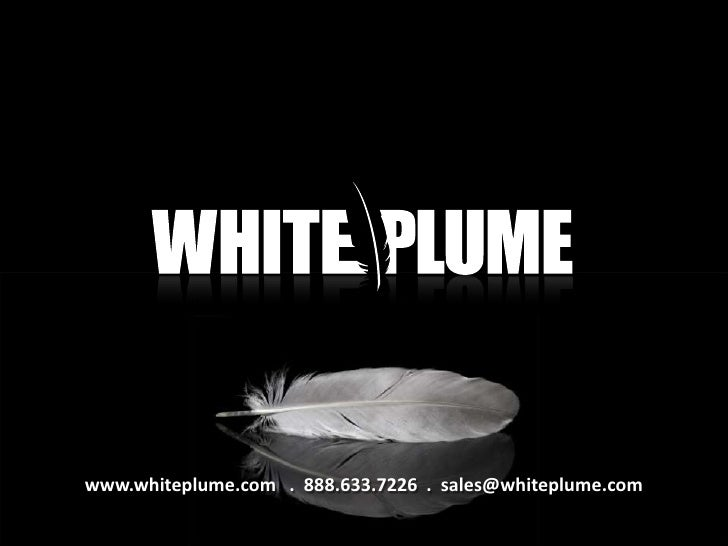 www.whiteplume.com . 888.633.7226 . sales@whiteplume.com