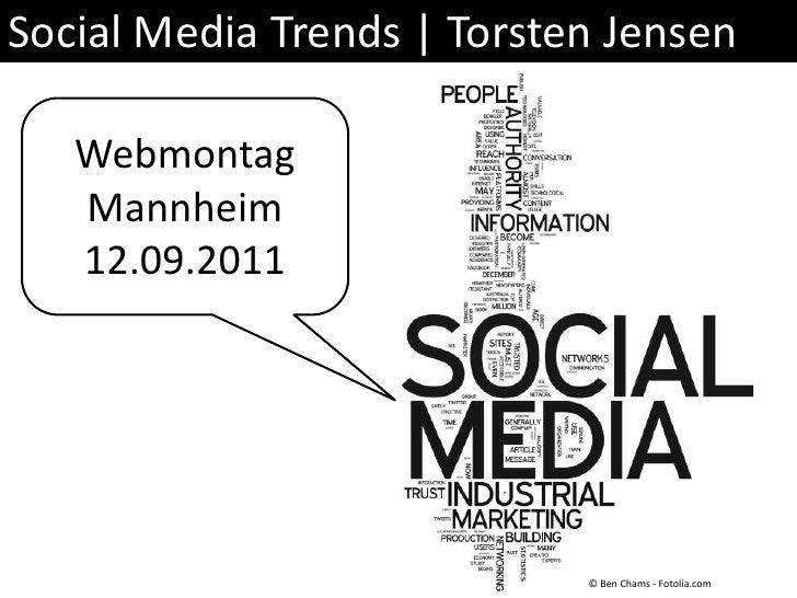 Social Media Trends | Torsten Jensen<br />Webmontag<br />Mannheim <br />12.09.2011<br />© Ben Chams - Fotolia.com<br />