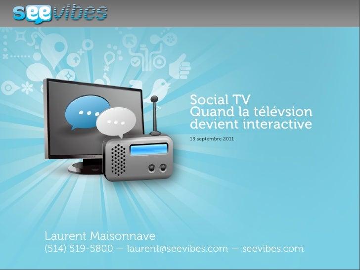 Social TV                             Quand la télévsion                             devient interactive                  ...