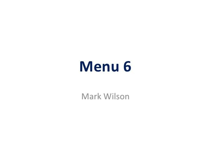 Menu 6Mark Wilson