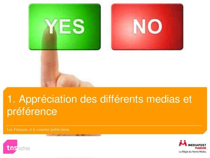 1. Appréciation des différents medias etpréférenceLes Français et le courrier publicitaire