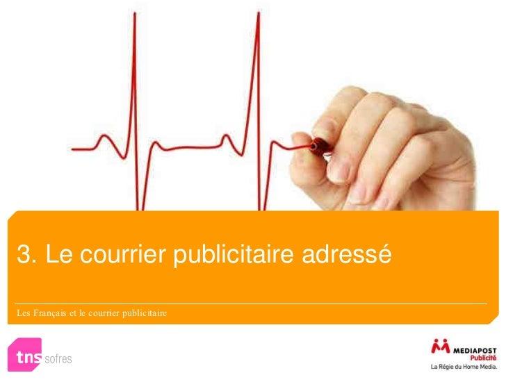 3. Le courrier publicitaire adresséLes Français et le courrier publicitaire