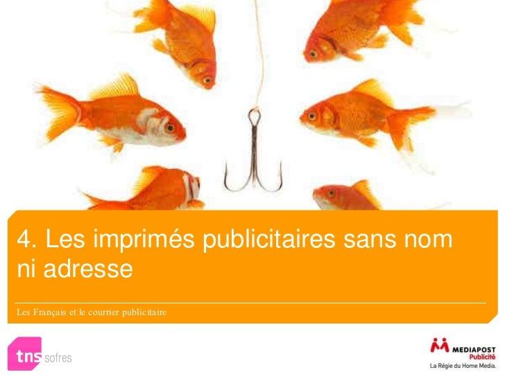4. Les imprimés publicitaires sans nomni adresseLes Français et le courrier publicitaire