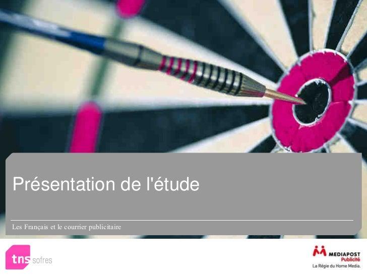 Présentation de létudeLes Français et le courrier publicitaire