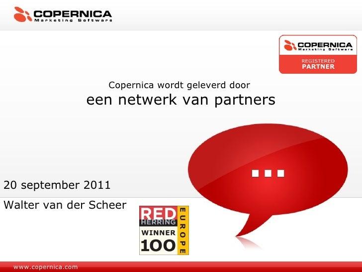 www.copernica.com Copernica wordt geleverd door  een netwerk van partners 20 september 2011 Walter van der Scheer