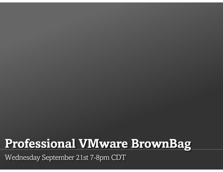 ProfessionalVMware BrownBag (Jason Boche) - VCAP-DCD Objective 1