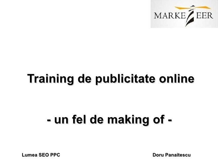 Training de publicitate online - un fel de making of -  Lumea SEO PPC  Doru Panaitescu