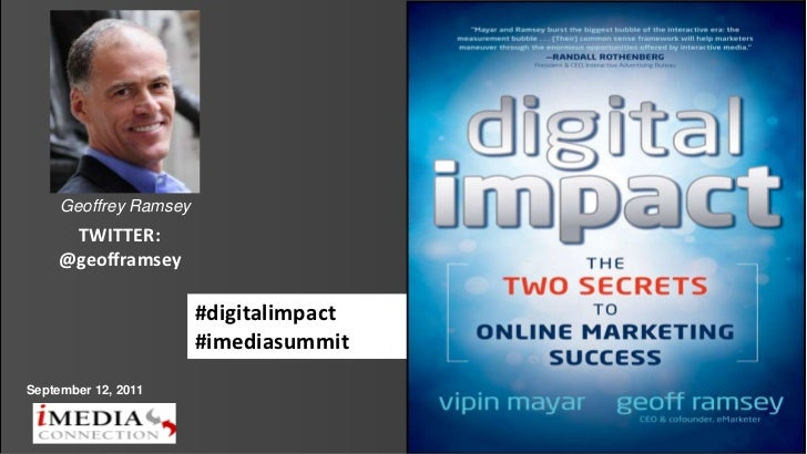 Geoffrey Ramsey     TWITTER:    @geofframsey                       #digitalimpact                       #imediasummitSepte...