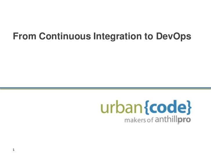 From Continuous Integration to DevOps<br />