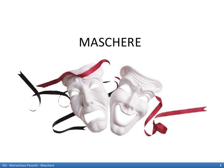 MASCHEREEDI - Mariachiara Pezzotti - Maschere              1