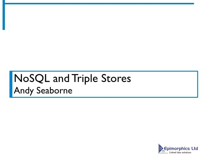 NoSQL and Triple Stores Andy Seaborne