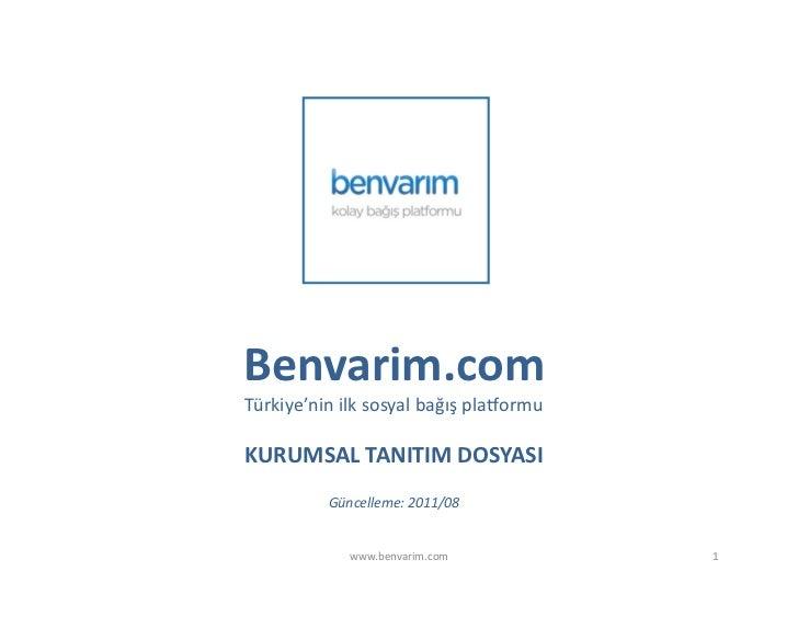 Benvarim.com Türkiye'nin ilk sosyal bağış pla:ormu KURUMSAL TANITIM DOSYASI               Güncelleme: ...