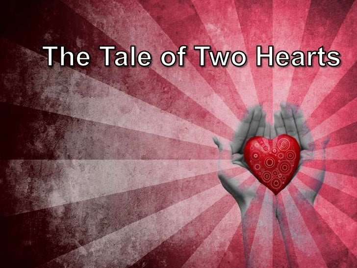 The Tale of Two Hearts<br />