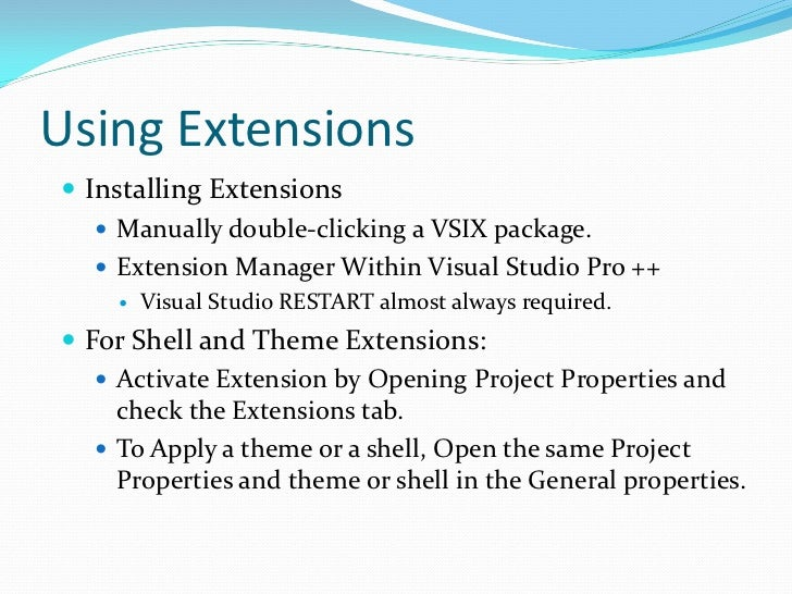 Using Extensions Installing Extensions    Manually double-clicking a VSIX package.    Extension Manager Within Visual S...