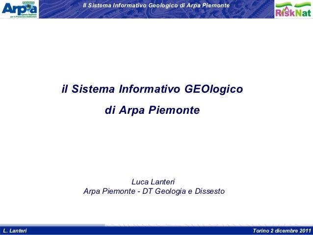 Il Sistema Informativo Geologico di Arpa Piemonte                il Sistema Informativo GEOlogico                         ...