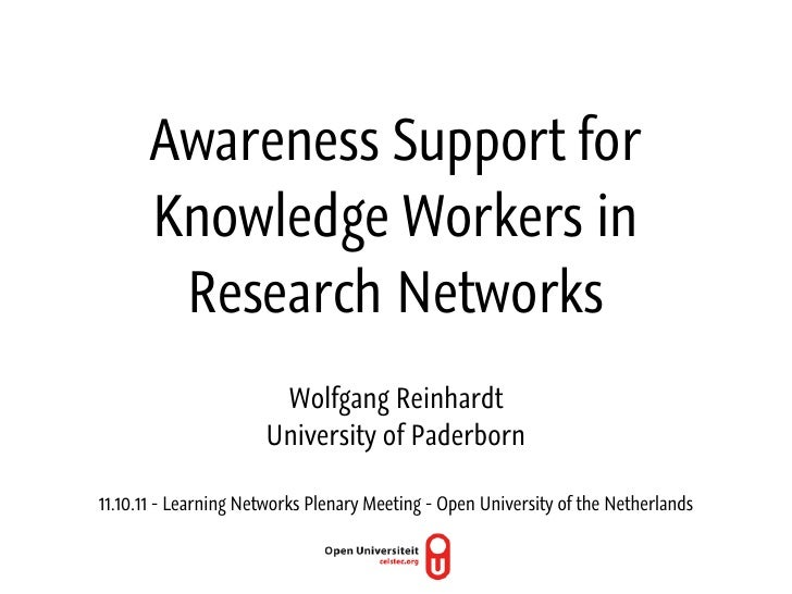 Awareness Support for       Knowledge Workers in        Research Networks                       Wolfgang Reinhardt        ...