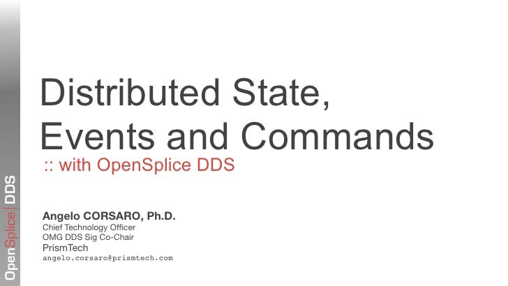 Distributed State,                 Events and Commands                 :: with OpenSplice DDSOpenSplice DDS               ...