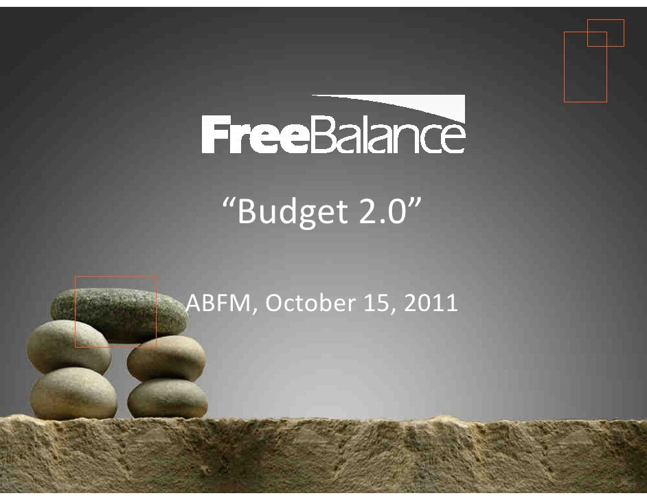 """Version 7 section• brief discussion           """"Budget 2.0""""        ABFM, October 15, 2011"""
