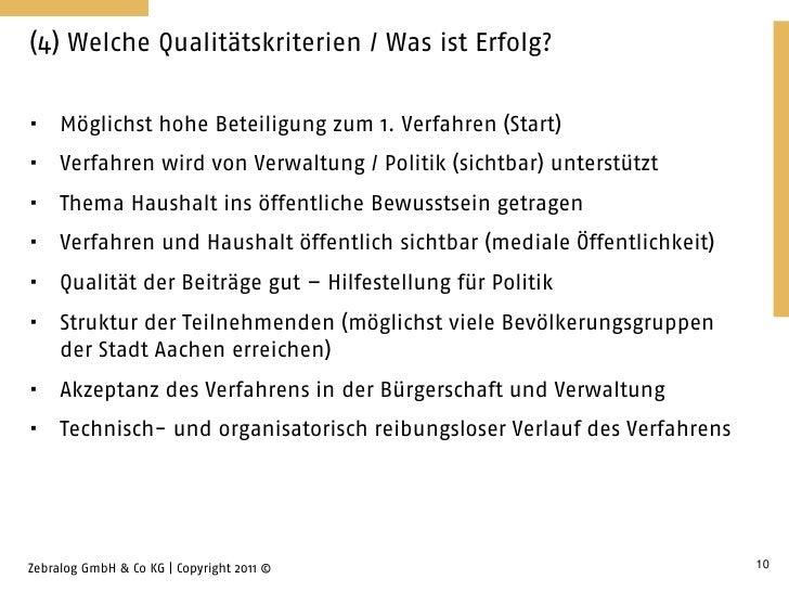 (4) Welche Qualitätskriterien / Was ist Erfolg?    Möglichst hohe Beteiligung zum 1. Verfahren (Start)    Verfahren wird...