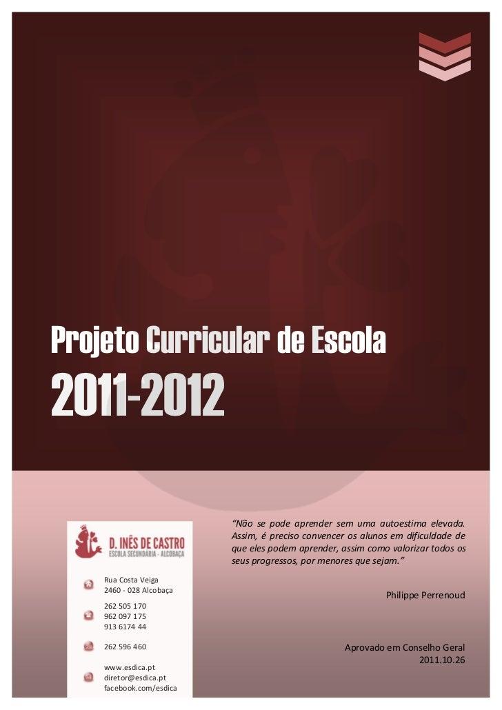 """Projeto Curricular de Escola2011-2012                          """"Não se pode aprender sem uma autoestima elevada.          ..."""