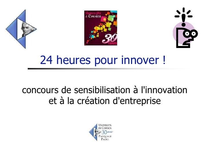 24 heures pour innover !concours de sensibilisation à linnovation      et à la création dentreprise