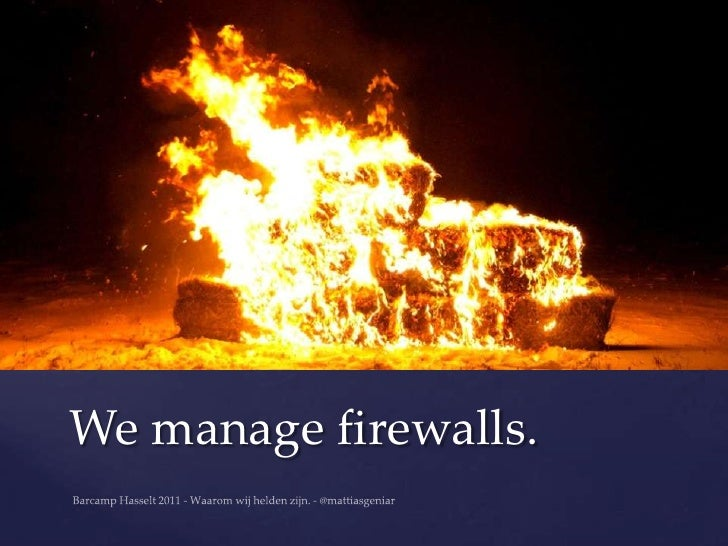 We manage firewalls.