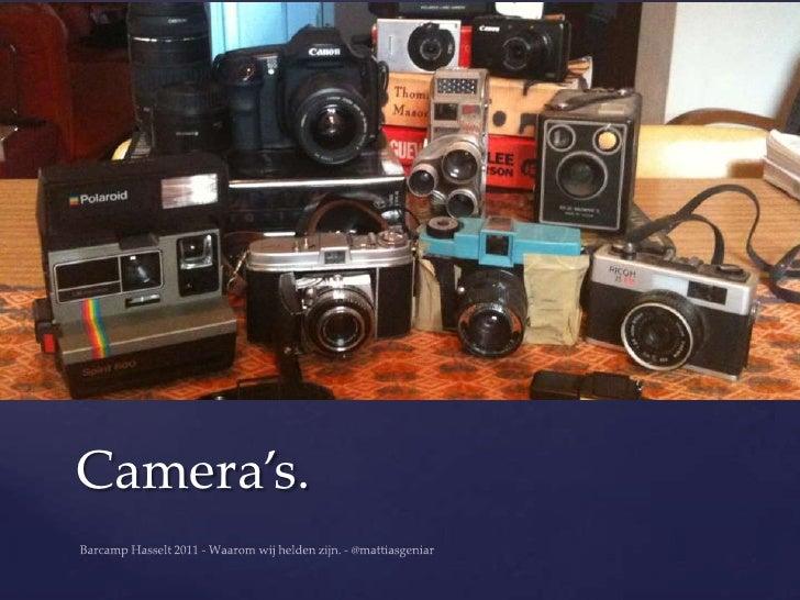 Camera's.