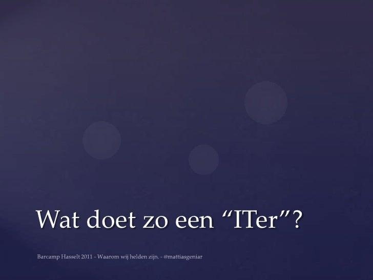 """Wat doet zo een """"ITer""""?"""