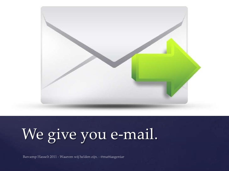 We give you e-mail.