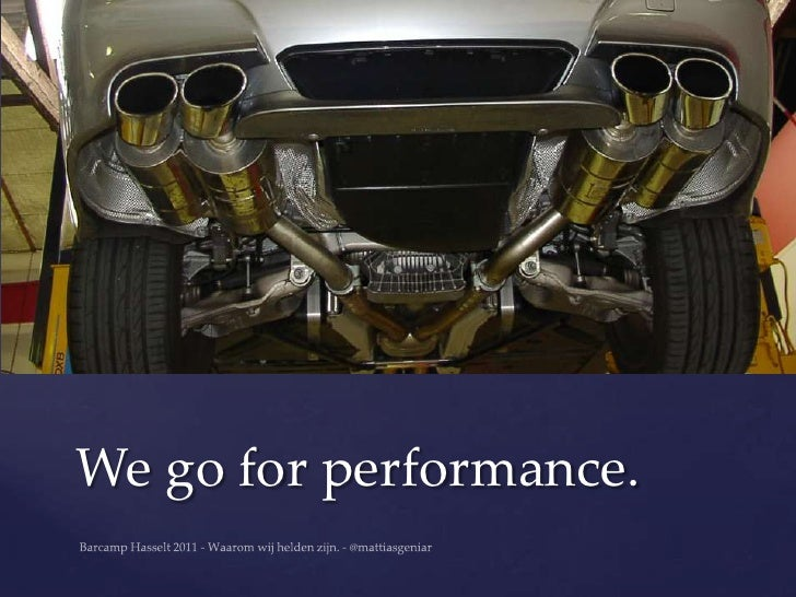 We go for performance.
