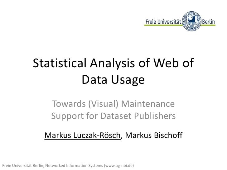 Statistical Analysis of Web of                          Data Usage                          Towards (Visual) Maintenance  ...