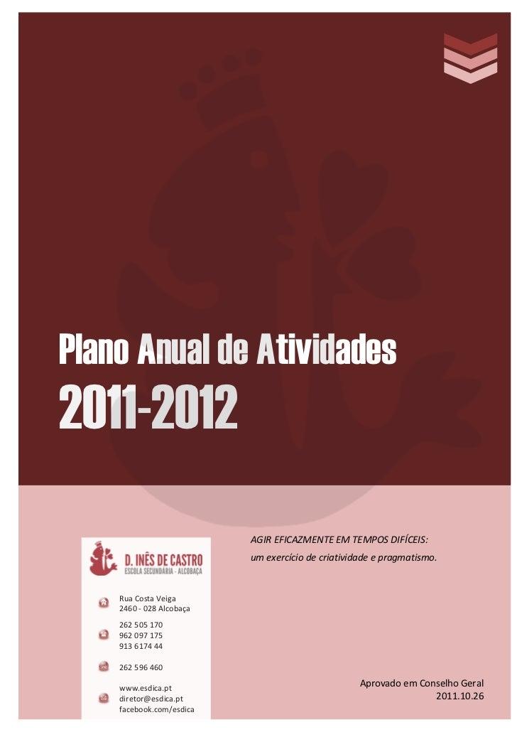 Plano Anual de Atividades2011-2012                          AGIR EFICAZMENTE EM TEMPOS DIFÍCEIS:                          ...
