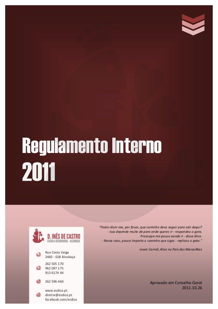 """Regulamento Interno2011                         """"Podes dizer-me, por favor, que caminho devo seguir para sair daqui?      ..."""