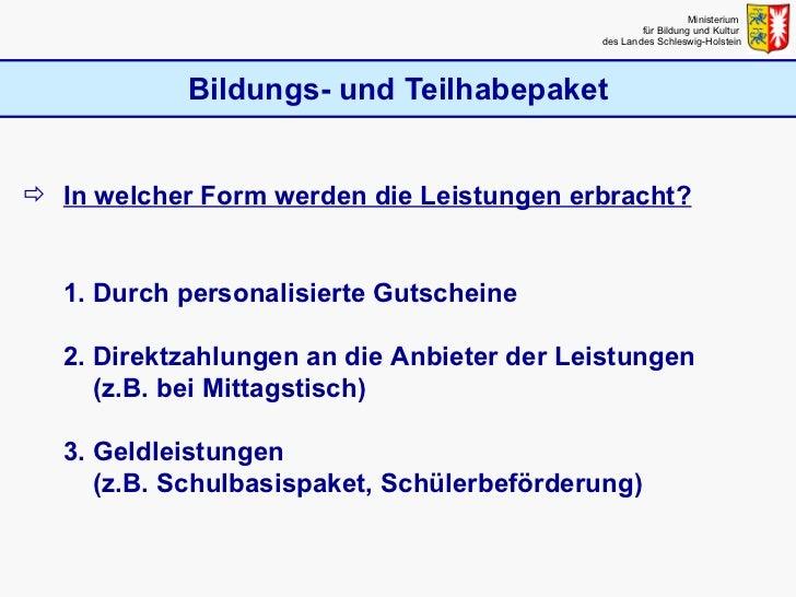 Bildungs- und Teilhabepaket Ministerium  für Bildung und Kultur  des Landes Schleswig-Holstein <ul><li>In welcher Form wer...