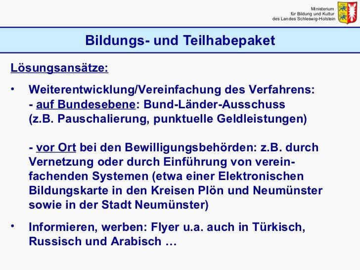 Bildungs- und Teilhabepaket Ministerium  für Bildung und Kultur  des Landes Schleswig-Holstein <ul><li>Lösungsansätze: </l...