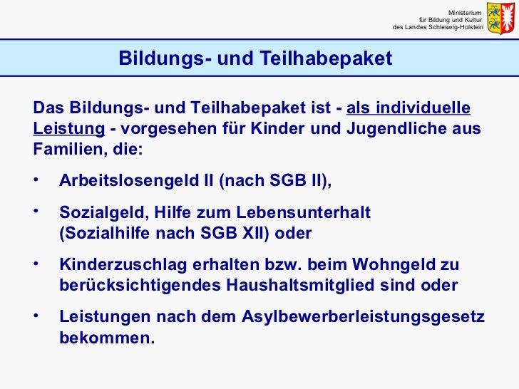Bildungs- und Teilhabepaket Ministerium  für Bildung und Kultur  des Landes Schleswig-Holstein <ul><li>Das Bildungs- und T...