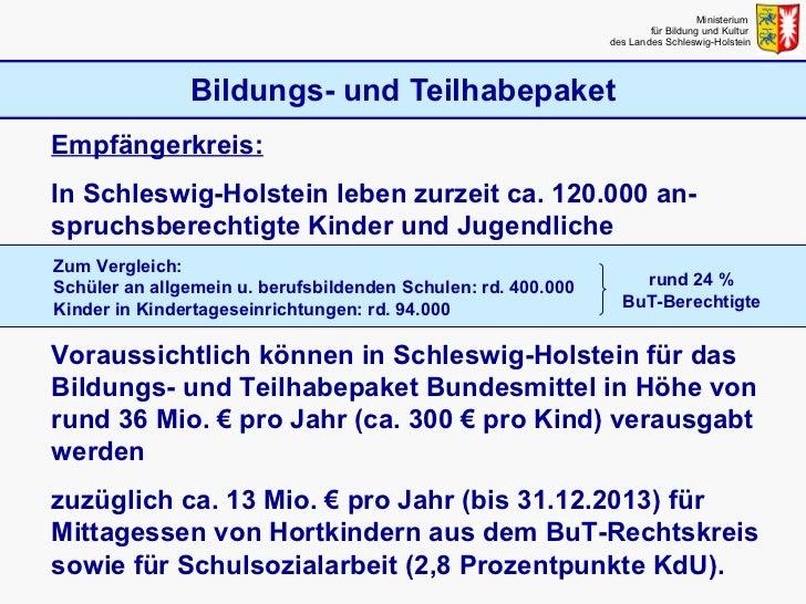 Bildungs- und Teilhabepaket Ministerium  für Bildung und Kultur  des Landes Schleswig-Holstein Empfängerkreis: In Schleswi...