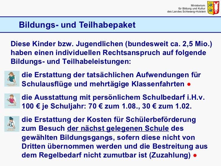 Bildungs- und Teilhabepaket Ministerium  für Bildung und Kultur  des Landes Schleswig-Holstein <ul><li>Diese Kinder bzw. J...