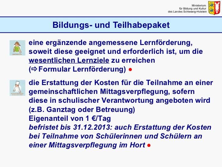 Bildungs- und Teilhabepaket Ministerium  für Bildung und Kultur  des Landes Schleswig-Holstein <ul><ul><li>eine ergänzende...