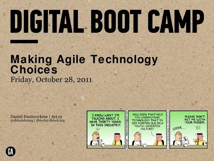 Making Agile Technology Choices Friday, October 28, 2011 Daniel Doubrovkine | Art.sy @dblockdotorg / dblock@dblock.org