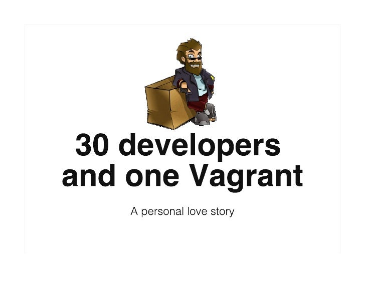 30 developers and one Vagrant