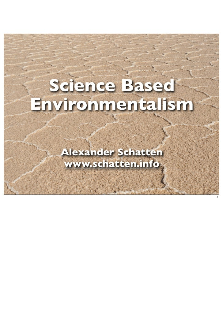 Science BasedEnvironmentalism   Alexander Schatten   www.schatten.info                        1