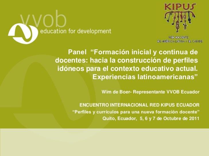 """Panel """"Formación inicial y continua dedocentes: hacia la construcción de perfiles idóneos para el contexto educativo actua..."""