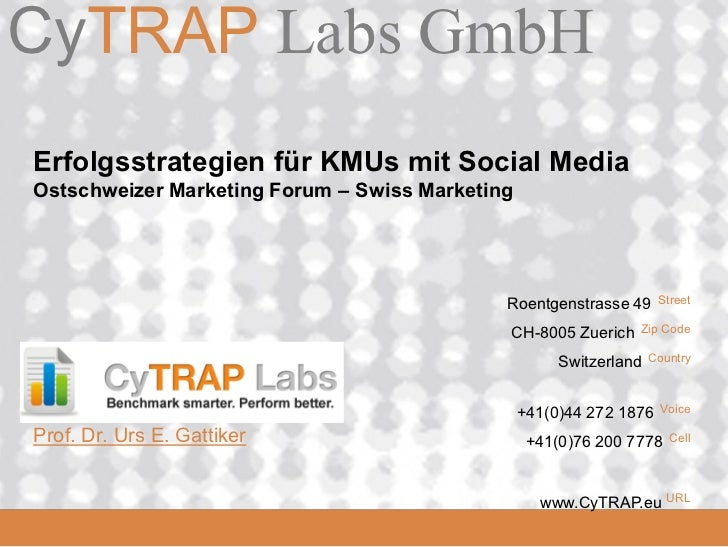 CyTRAP Labs GmbHCyTRAP Labs  Erfolgsstrategien für KMUs mit Social Media  Ostschweizer Marketing Forum – Swiss Marketing  ...
