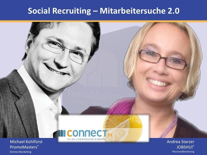 Social Recruiting – Mitarbeitersuche 2.0<br />Andrea Starzer <br />JOBSHUI®<br />Personalberatung<br />Michael Kohlfürst <...