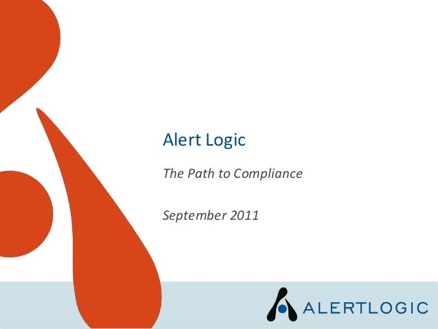 Alert LogicThe Path to ComplianceSeptember 2011