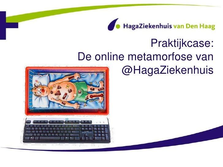 Praktijkcase:De online metamorfose van         @HagaZiekenhuis